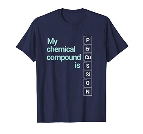 - Percussion Band Geek T-Shirt My Chemical Compound Apparel