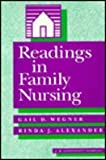 Readings in Family Nursing, Wegner, Gail D. and Alexander, Rinda J., 0397550332