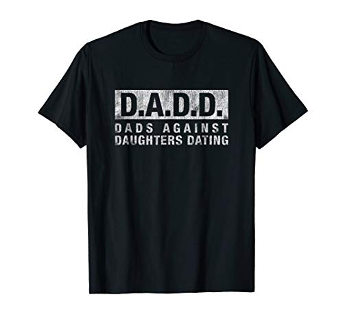 ughters Dating T-Shirt dad funny saying ()
