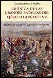 Book Crónica de las grandes batallas del ejército argentino: Historia de caballeros valientes y desdichados (Spanish Edition)