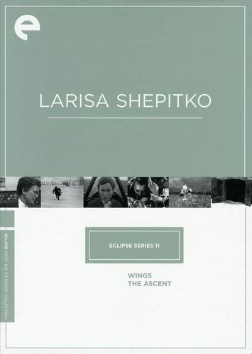 Eclipse Series 11: Larisa Shepitko (Wings / The Ascent) (The Criterion Collection) by Criterion