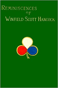 Reminiscences of Winfield Scott Hancock by A. R. Hancock (1999-06-01)