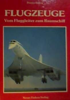 Flugzeuge - Vom Fluggleiter zum Raumschiff