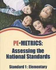 PE Metrics: Assessing the Standards, Standard 1: Elementary