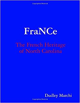 FraNCe: The French Heritage of North Carolina