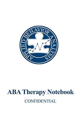 ABA Therapy Notebook: 300 Pages of 6x9 Confidential Notebook