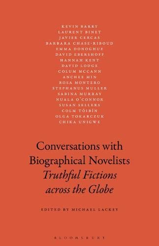 Conversations with Biographical Novelists: Truthful Fictions across the Globe