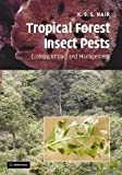 Tropical Forest Insect Pests : Ecology, Impact, and Management, Nair, K. S. S., 0521873320