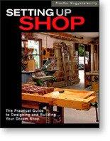 Peachtree Woodworking SETTING UP SHOP BY SANDOR NAGYSZALANCZY