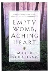 Empty Womb, Aching Heart Publisher: Bethany House Paperback