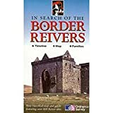 In Search of the Border Reivers: An Historical Map and Guide