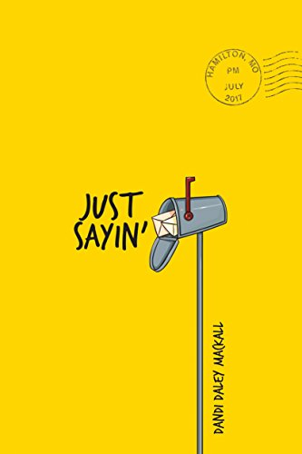 Just Sayin' by [Mackall, Dandi Daley]