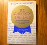 The Achievement Factors, B. Eugene Griessman, 093223853X