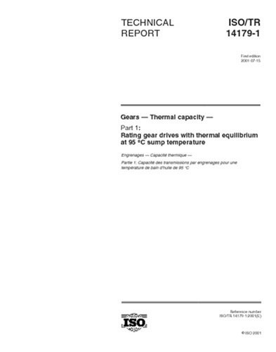 (ISO/TR 14179-1:2001, Gears - Thermal capacity - Part 1: Rating gear drives with thermal equilibrium at 95 �C sump temperature)