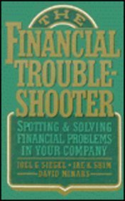Financial Troubleshooter: Spotting and Solving Financial Problems in Your Company by Joel G. Siegel (1993-02-01) ebook