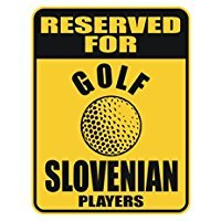 RESERVED FOR GOLF Slovenia PLAYERS - Countries - Parking Sign [ Decorative Novelty Sign Wall Plaque ] ()