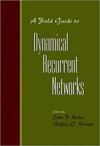 A Field Guide to Dynamical Recurrent Networks (Electrical and Electronics Engr)