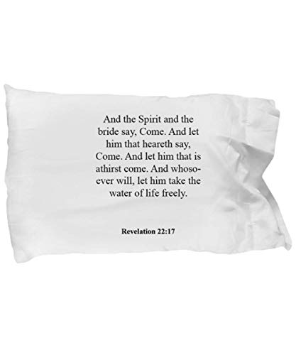 Revelation 22 17 Pillow Case - Inspirational Bible Verse/Psalm Gift: and The Spirit and The Bride say, Come. and let him That HEA. Christian Super Soft Rev22_17 Pillowcase, Standard Size