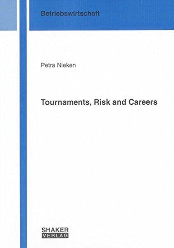 Tournaments, Risk and Careers (Berichte aus der Betriebswirtschaft) pdf epub