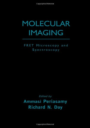 Molecular Imaging  Fret Microscopy And Spectroscopy  Methods In Physiology Series
