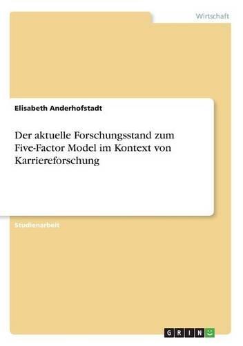 Download Der Aktuelle Forschungsstand Zum Five-Factor Model Im Kontext Von Karriereforschung (German Edition) ebook