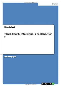 'Black, Jewish, Interracial - a contradiction ?'