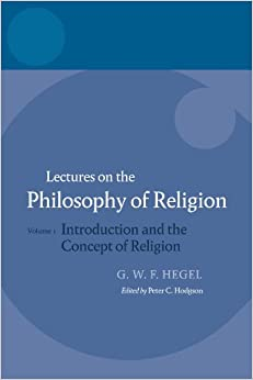Book Lectures on the Philosophy of Religion: Vol I: Introduction and the Concept of Religion (Hegel Lectures)