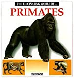 img - for The Fascinating World of Primates (The Fascinating World Of... Series) book / textbook / text book