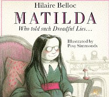 Matilda, Who Told Such Dreadful Lies and Was Burned to Death (Red Fox picture books) Hilaire Belloc