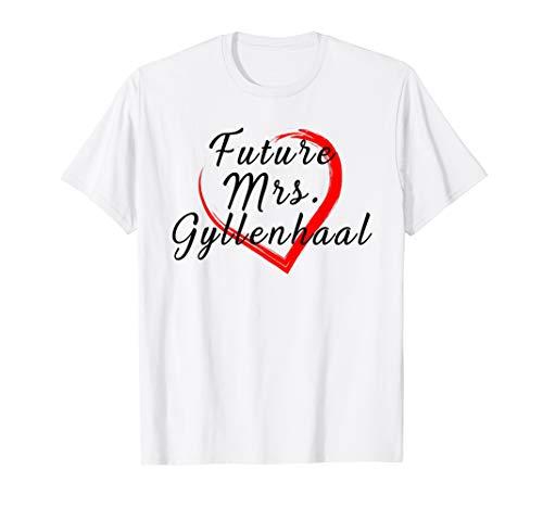 Future Mrs. Gyllenhaal Tee Shirt Gift (For Fans of Jake)