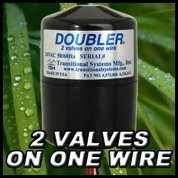 - DOUBLER - 2 Valves on One Wire / Expand or Repair Your Irrigation System with Ease