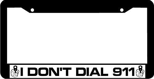I Don't Dial Second Amendment nd Gun Black Aluminum Metal License Plate Frame, Car Tag Frame, License Plate Cover Holder for US Standard, 2 Holes and -