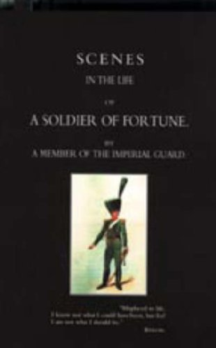 Download Scenes in the Life of a Soldier of Fortune PDF