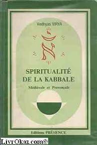 Spiritualité de la Kabbale médiévale et provençale (Le Soleil dans le coeur) par Georges Lahy