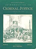 Introduction to Criminal Justice, Senna, Joseph J. and Siegel, Larry J., 0314341420