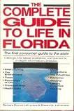 Complete Guide to Life in Florida, Barbara B. LaFreniere and Ed LaFreniere, 0910923817