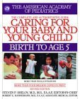 Caring for Your Baby and Young Child, Revised Edition: Birth to Age 5