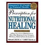 Prescription for Nutritional Healing, James Balch, 158333078X