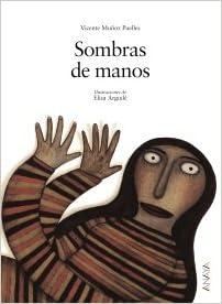Sombras de manos (Cuentos, Mitos Y Libros-Regalo - Los