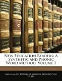 img - for New Education Readers: A Synthetic and Phonic Word Method, Volume 1 by Demarest Abraham Jay Van Sickle William Maturin (2010-02-23) Paperback book / textbook / text book
