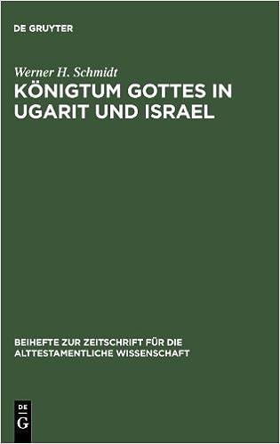 Konigtum Gottes in Ugarit Und Israel: Zur Herkunft Der Konigspradikation Jahwes (Beihefte Zur Zeitschrift Fa1/4r die Alttestamentliche Wissen)