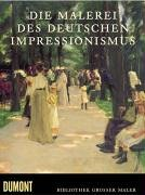 Die Malerei des deutschen Impressionismus