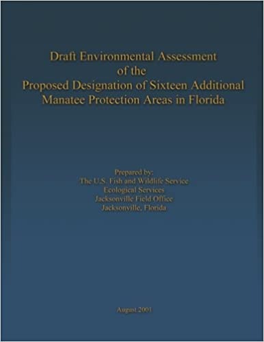 Draft Environmental Assessment of the Proposed Designation of Sixteen Additional Manatee Protection Areas in Florida