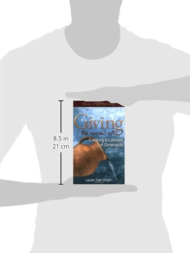 Giving--The Sacred Art: Creating a Lifestyle of Generosity (Art of ...