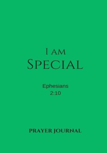 I Am Special Prayer Journal: Ephesians 2:10, Prayer Journal Notebook With Prompts (Elite Prayer Journal) (Volume 15) pdf epub