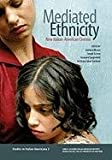 Mediated Ethnicity, , 0970340362