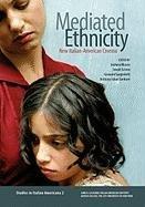 Mediated Ethnicity: New Italian-American Cinema (Studies in Italian Americana)