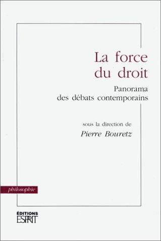 La Force du droit. Panorama des débats contemporains Broché – 31 octobre 1991 Pierre Bouretz Esprit 2909210022 Reportages