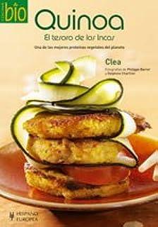 Quinoa: El tesoro de los Incas: Una de las mejores proteinas vegetales del planeta