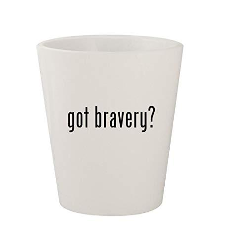 (got bravery? - Ceramic White 1.5oz Shot Glass)